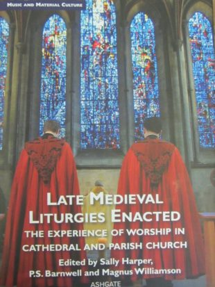 late medieval liturgies enacted1